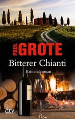 Bitterer Chianti - Tödliche Weinlese in der Toskana